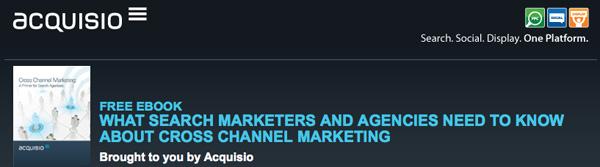 Acquisio Cross Channel Marketing