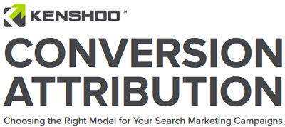 Kenshoo Conversion Attribution Whitepaper