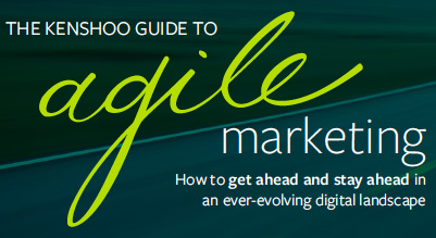 The Kenshoo Guide To Agile Marketing