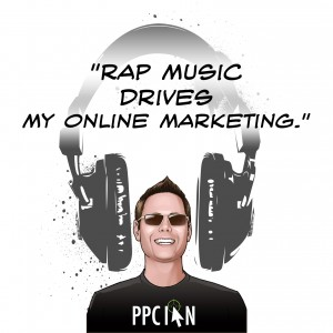 Rap music drives my online marketing.