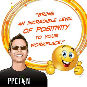 Bring an incredible level of positivity to your workplace.