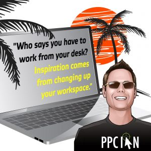 Who says you have to work from your desk. Inspiration comes from changing up your workspace.